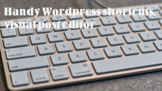 Handy WordPress shortcuts, visual post editor
