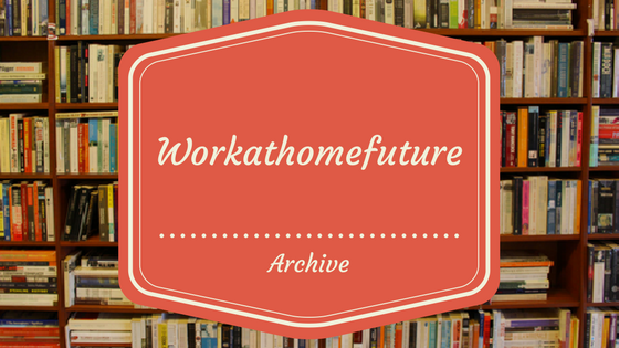 Workathomefuture archive