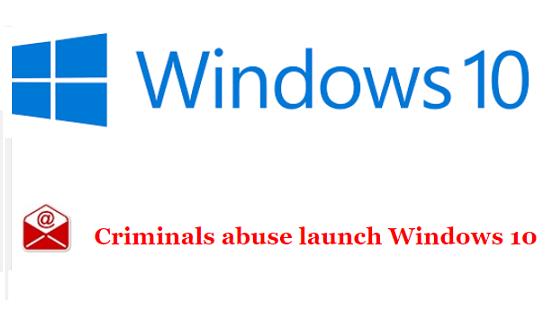 Criminals abuse launch windows 10