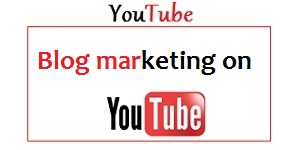 Blog marketing on Youtube