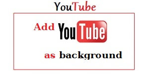 Add YouTube as background