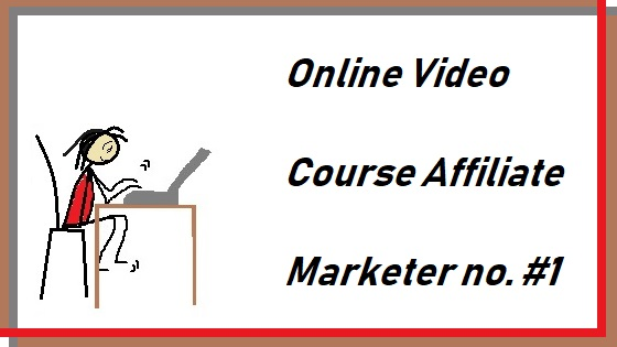 Online Video Course Affiliate Marketer no. #1