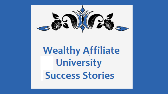 Wealthy Affiliate University Success Stories 1