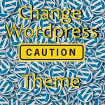 How To Change Wordpress Themes