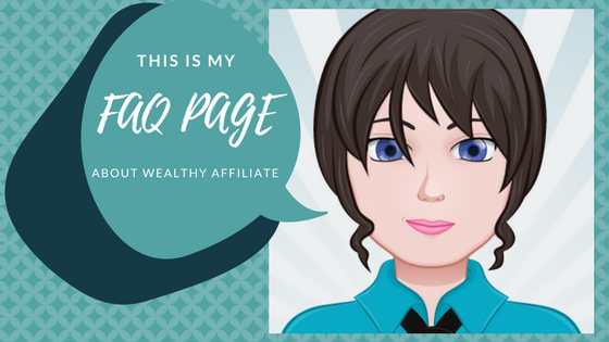 this is my faq page about Wealthy Affiliate