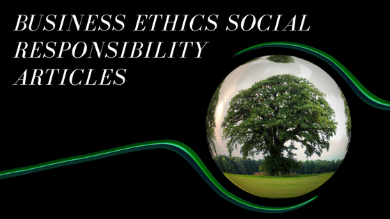 Business Ethics Social Responsibility Articles