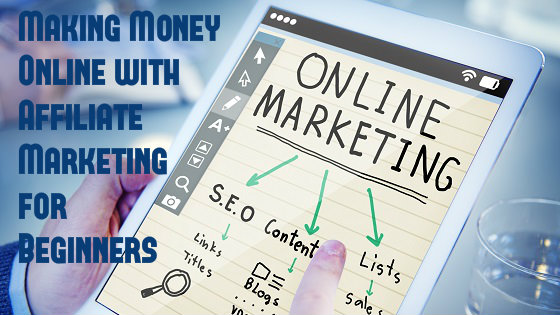 Making Money Online with Affiliate Marketing for Beginners