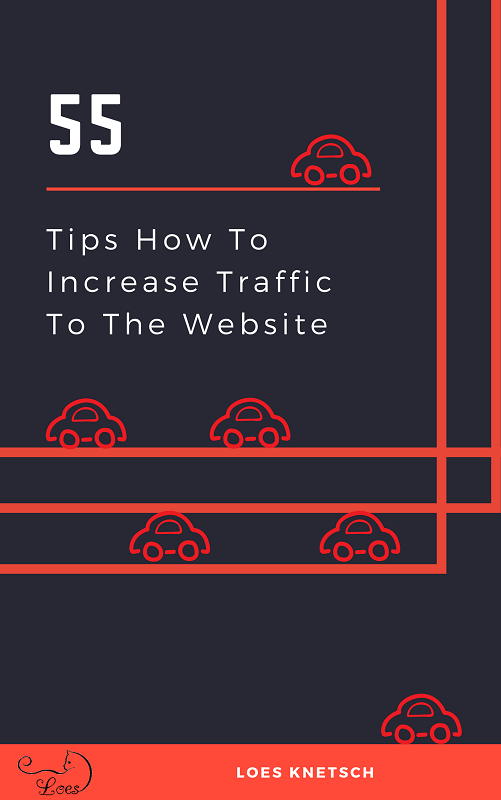 55 tips How To Increase Traffic To The Website
