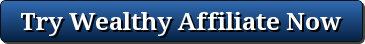 Try Wealthy Affiliate Now