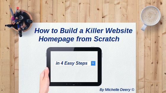 How to Build a Killer Website Homepage from Scratch in 4 Easy Steps
