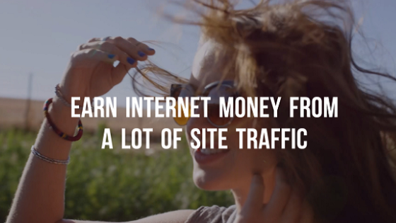Earn Internet Money From A Lot Of Site Traffic