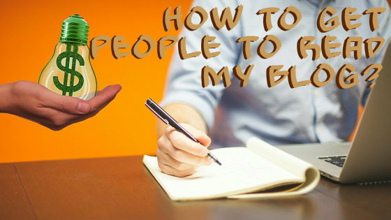 How To Get People To Read My Blog