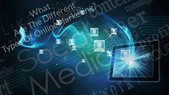 What Are The Different Types Of Online Marketing